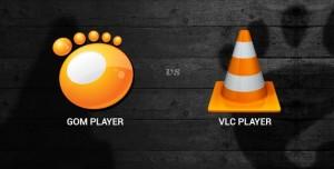 GOM Player mı Yoksa VLC Player mı?