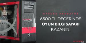 HyperX Predator Oyun Bilgisayarı Kazanma Şansını Kaçırmayın! (Kazananlar Açıklandı!)