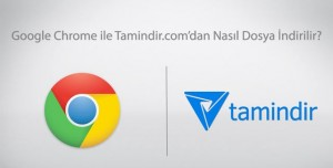 Google Chrome İle Tamindir'den Program İndirme