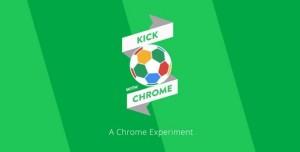 Mobil ve Tarayıcıda Futbol Heyecanı: Kick with Chrome