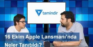 16 Ekim Apple Lansmanında Neler Tanıtıldı?