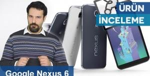 Google Nexus 6 İncelemesi