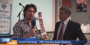 TBD İstanbul Şube Başkanı Levent Karadağ ile Ropörtajımız