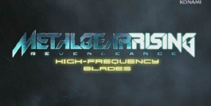 Metal Gear Rising: Revengeance - High Fequency Blades