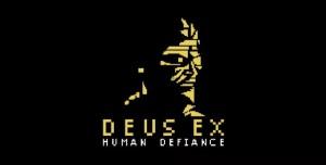 Deus Ex: Human Defiance İlk Bakış