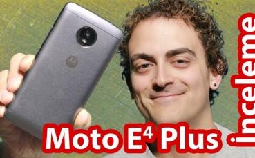 Batarya Üstüne Telefon Koymuşlar! - Moto E4 Plus İnceleme