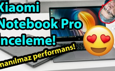 Xiaomi Mi Notebook Pro inceleme! - Fiyat Performans Canavarı!