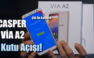 Casper VIA A2 Kutu Açılımı - Çift Ön Kamera!