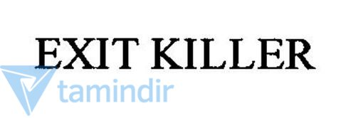 Exit Killer  4.0 Ekran Görüntüleri - 1