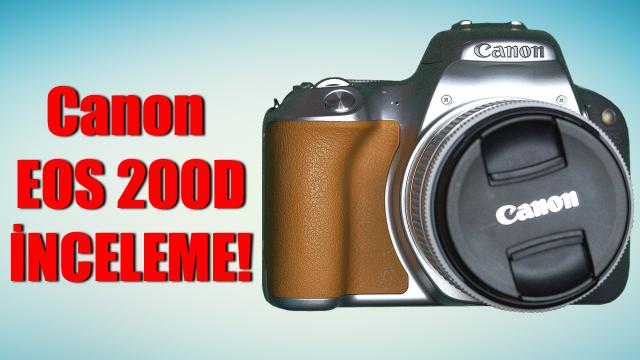 Canon 200D inceleme