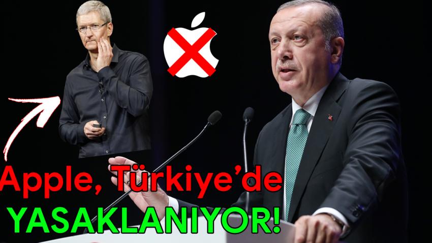 Apple, Türkiye'de Yasaklanıyor