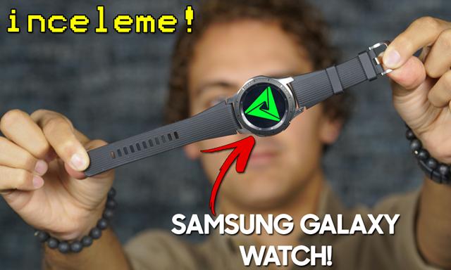 Samsung Galaxy Watch İnceleme