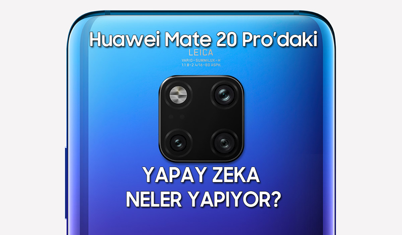 Mate 20 Pro Yapay Zeka