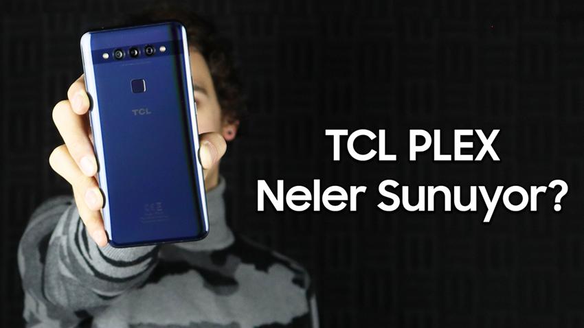 Merak Edilen Telefon: TCL Plex Neler Sunuyor