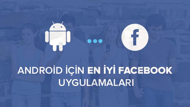 Android için En İyi Facebook Uygulamaları