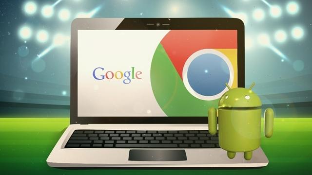 Android ve Chrome OS Birleşmesi 2016'nın Başında Gerçekleşebilir
