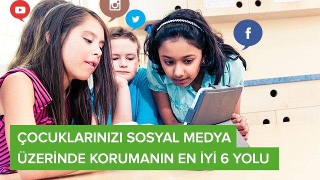 Çocuklarınızı Sosyal Medya Üzerinde Korumanın En İyi 6 Yolu
