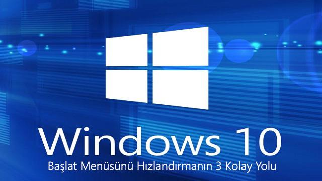 Windows 10'da Başlat Menüsünü Hızlandırmanın 3 Kolay Yolu