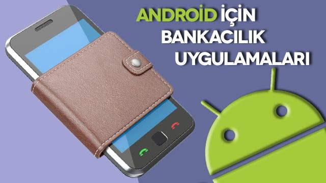 Android için Bankacılık Uygulamaları