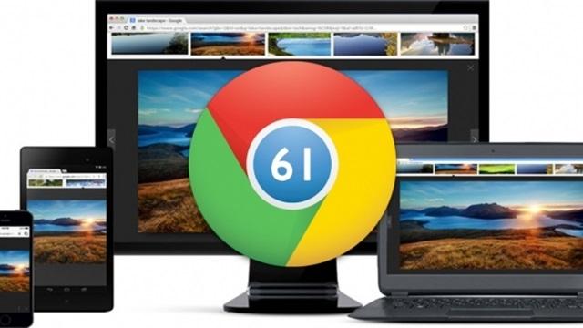 Google Chrome 61 Yayınlandı. Hemen İndirin!