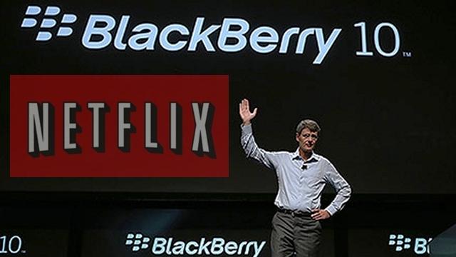 BlackBerry 10 İçin Şimdilik Netflix Uygulaması Yok