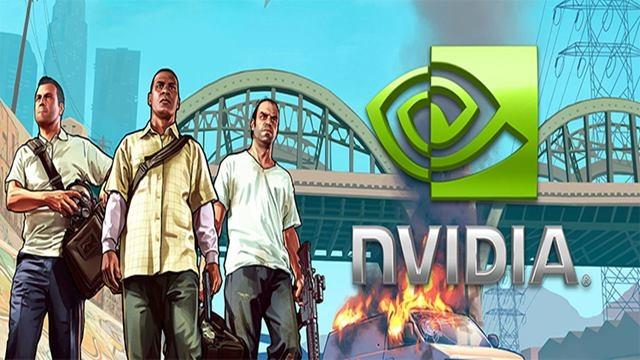NVIDIA, GTA 5 için Özel Bir Güncelleme Yayınladı