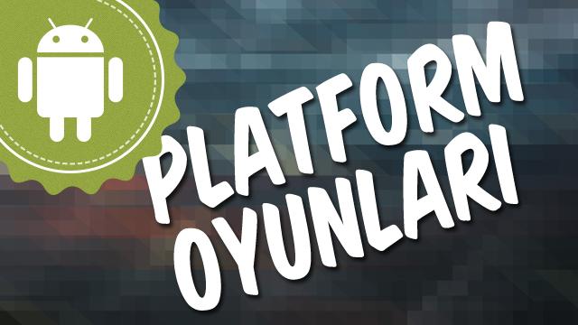 Android için En İyi Platform Oyunları