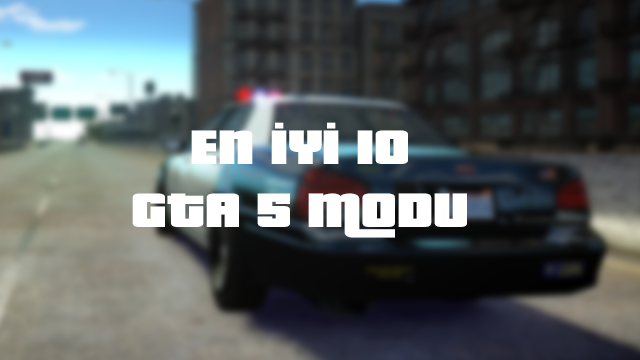 En İyi 10 GTA 5 Modu