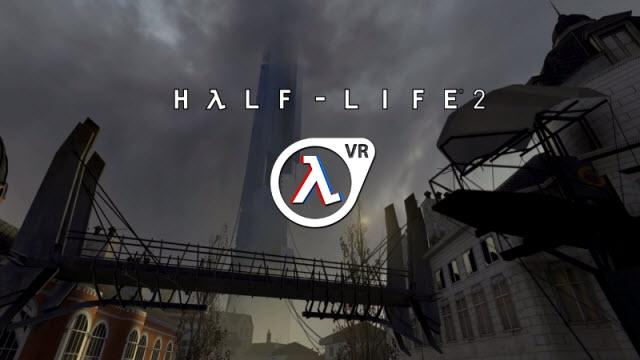 Half Life 2 Sanal Gerçeklik Desteği Kazanıyor!