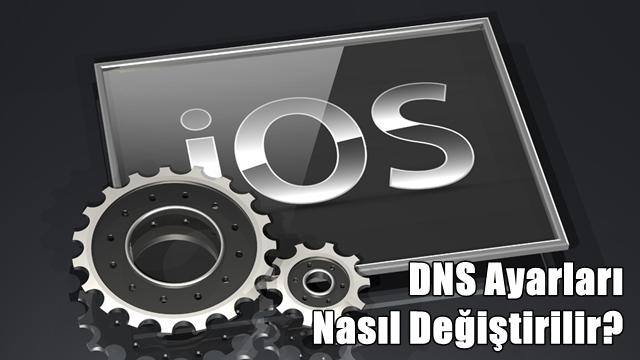 iPhone ve iPad'de DNS Değiştirme