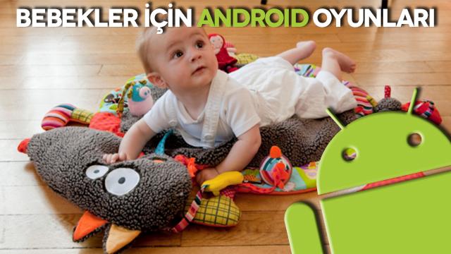 Bebekler İçin Android Oyunları