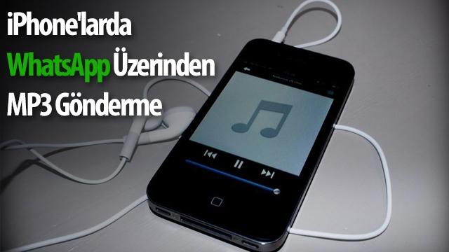 iPhone'larda WhatsApp Üzerinden MP3 Nasıl Gönderilir?