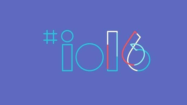 Google I/O 2016 Etkinliğinde Öne Çıkanlar