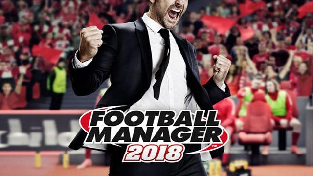 Football Manager 2018 Çıkış Tarihi Belli Oldu