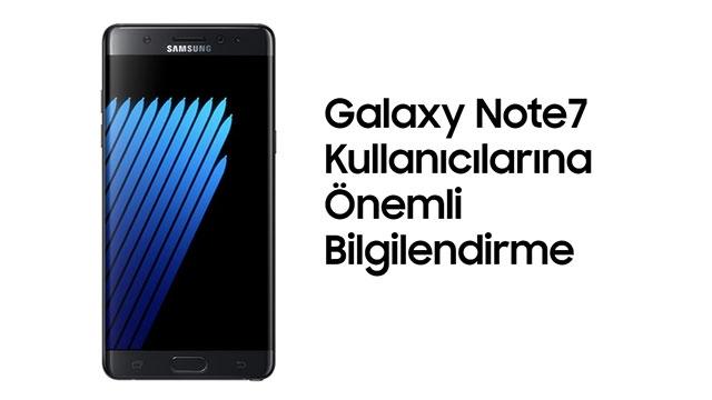 Samsung Türkiye'den Galaxy Note 7 Kullanıcılarına Önemli Bir Duyuru Geldi