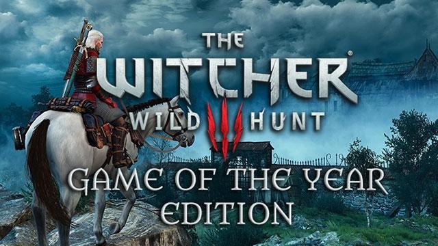 The Witcher 3: Wild Hunt'ın GOTY Sürümünün Çıkış Tarihi Açıklandı