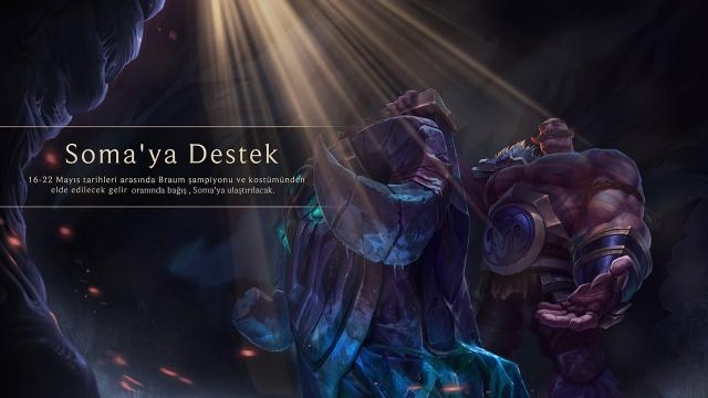 League of Legends Soma'ya Destek Verecek
