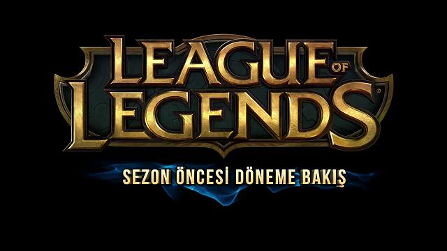 League of Legends - Yeni Sezon Öncesi Değişiklikler