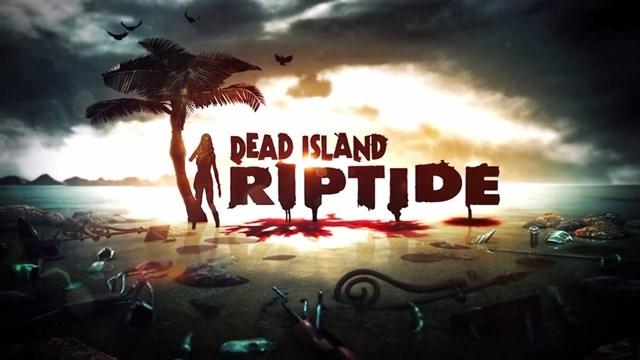 Dead Island Riptide Achievementları Açıklandı