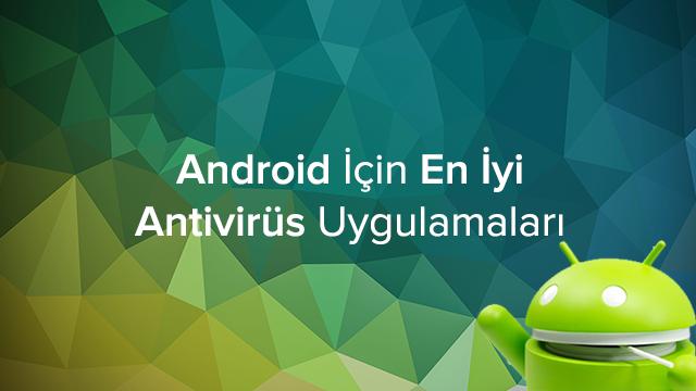 Android için En İyi Antivirüs Uygulamaları