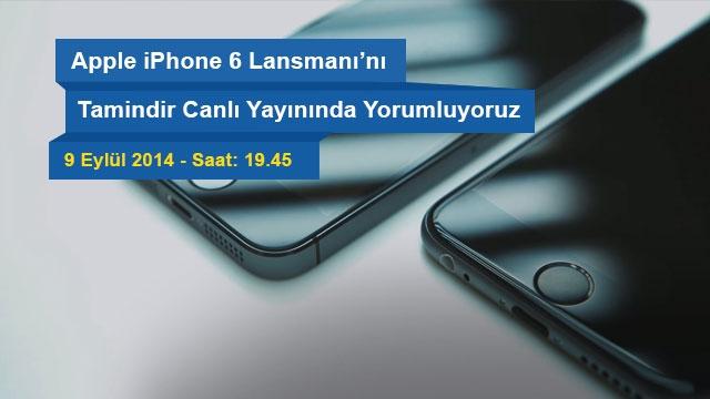 Apple iPhone 6 Lansmanı Tamindir Canlı Yayını