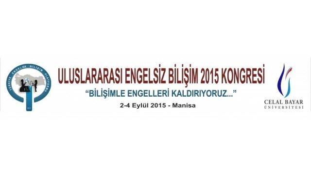 Uluslararası Engelsiz Bilişim 2015 Kongresi: Bilişimle Engelleri Kaldırıyoruz