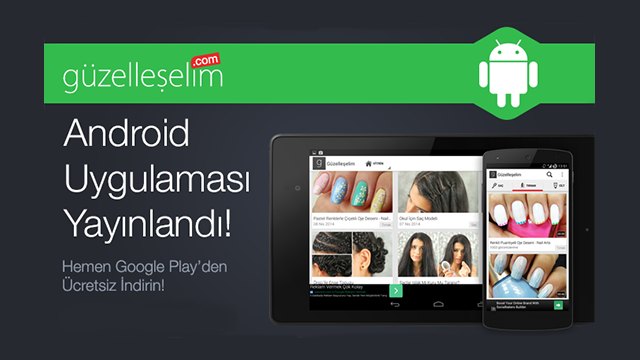 Güzelleşelim Android Uygulaması Yayınlandı
