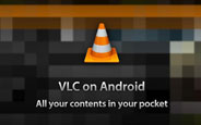 VLC Player Android İçin Hazır