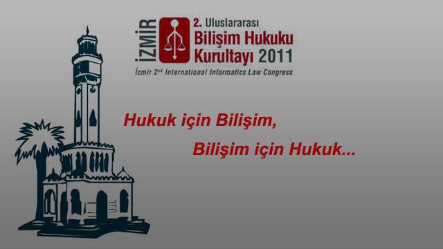 2. İzmir Uluslararası Bilişim Hukuku Kurultayı Başladı