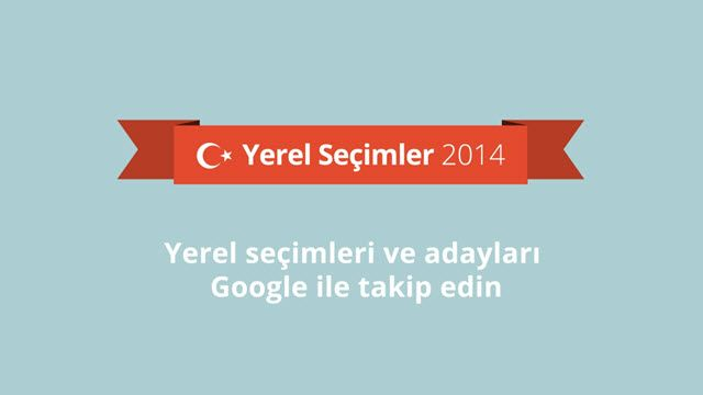 Google ile Yerel Seçimleri Yakından Takip Edin