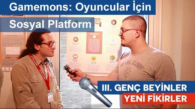 Gamemons: Oyuncular İçin Sosyal Ağ - III. Genç Beyinler Yeni Fikirler