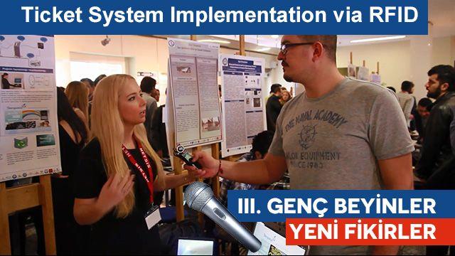 Ticket System Implementation via RFID - III. Genç Beyinler Yeni Fikirler