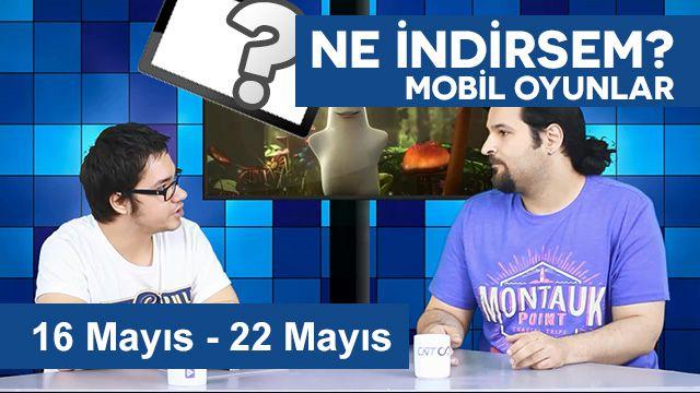 Ne İndirsem? Mobil Oyunlar 16-22 Mayıs