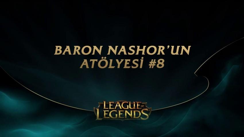 League of Legends - Baron Nashor'un Atölyesi 8. Bölüm